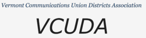 VCUDA: The Vermont Communications Union Districts Association