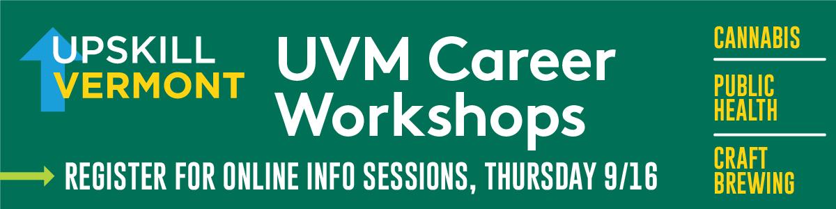 Upskill Vermont UVM Career Workshops. Register for online info sessions, Thursday 9/16.